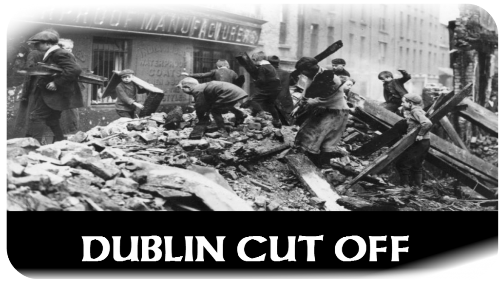 Dublin Cut off 29.April.1916
