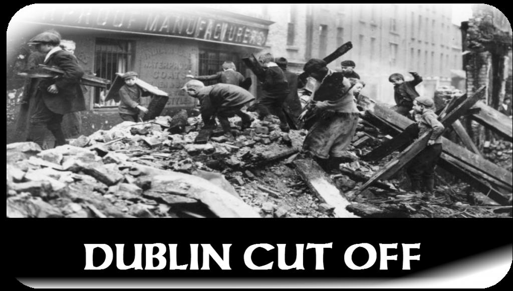 Dublin Cut off 29.April.1916