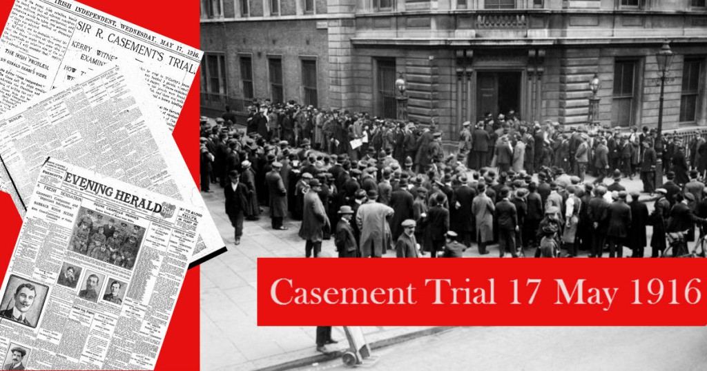 Sir Roger Casement Trial 17.05.1916