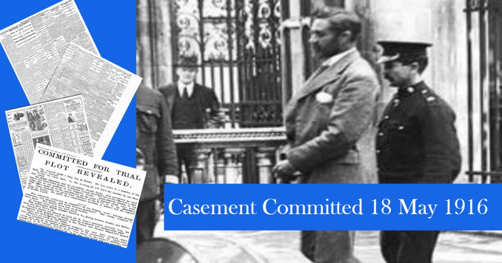 Casement and Bailey High Treason trial 18.05.1916