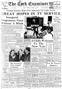 Cork Examiner 01.January.1962 Raidió Teilifís Éireann OPENS ITS FIRST BROADCAST 31.December.1961