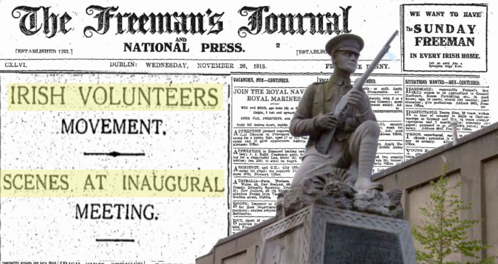 On 25 November 1913 the Irish Volunteers were formed in Dublin
