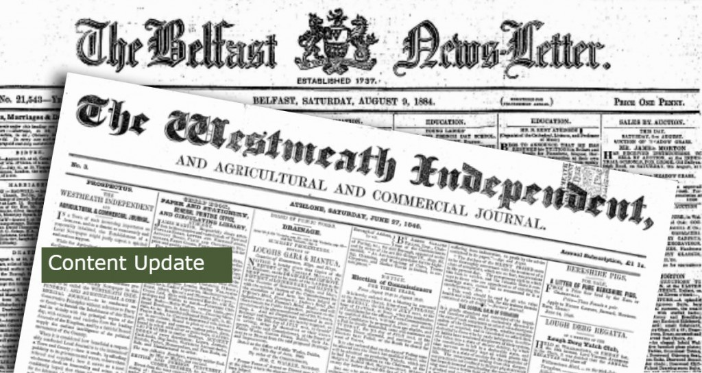 Archive update: Belfast Newsletter and Westmeath Independent