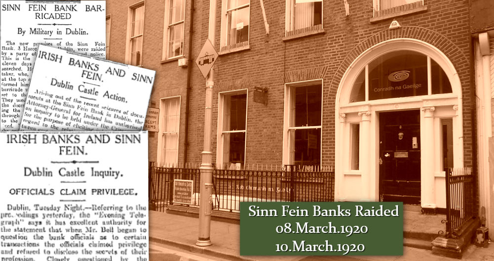 Sinn Fein Banks Raided 08 March 1920