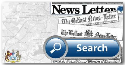 Belfast Newsletter archive now on Irish News Archives