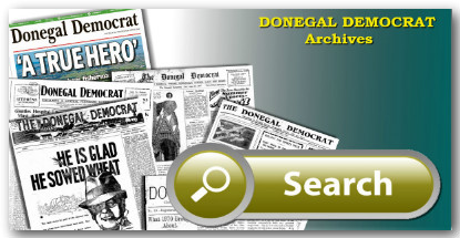 Search the entire archive of the Donegal Democrat 1919 to current day