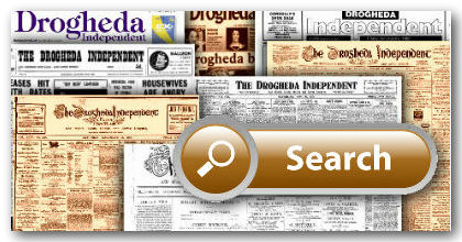 Search historical Newspapers Drogheda Independent Archives