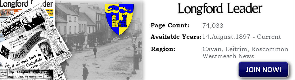 The Longford Leader Archive 1897 to current now available on Irish Newspaper Archives