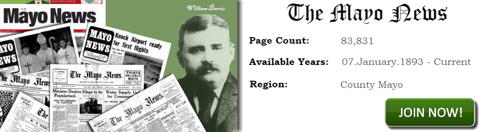 The Mayo News Archive 1893 - current available in Irish Newspaper Archives